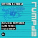 Chemical Brothers, Miles Dyson, Elite Force - Swoon Anthem (RVMPD)
