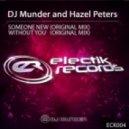 Dj Munder, Hazel Peters - Someone New (Original Mix)