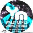 Wally Lopez  - Drums Revenge (Matt McLarrie Remix)