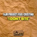 F&M Project feat. Cristina - I Don\'t Bite (Original Mix)