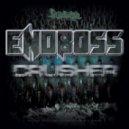 EndBoss - Crusher Feat. Werd2jah (Original Mix)