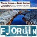 Them Jeans and Anna Lunoe - Voodoo (Original Mix)