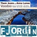 Them Jeans and Anna Lunoe - Voodoo (John Roman Remix)
