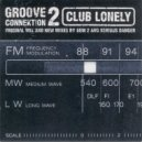 Groove Connektion 2 - Club Lonely (Dem 2 Lonely Vocal Mix)