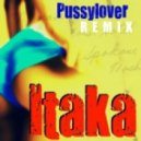 Itaka - Pussy Lover (Vocal Brass Mix)