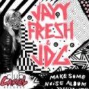 JDG & Jayyfresh - Make Some Noise (Original Mix)