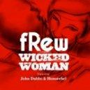 fRew feat. John Dubbs & Honorebel  - Wicked Woman (Wax Motif Remix)