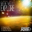 DJ Michael Angello - Man Must Explore (Original Mix)