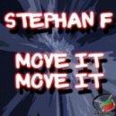 Stephan F  - Move It Move It (Original Mix)