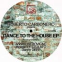 Roberto Carbonero - Dance To The House (Moreno Pezzolato remix)