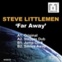 Steve Littlemen - Far Away (Steppin Dub)