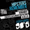 Hipsters - Remember (Enzo Elia And Martin Patino Remix)