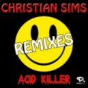 Christian Sims - Acid Killer (Cut Edit)