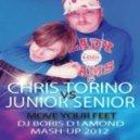 Chris Torino vs Junior Senior - Move Your Feet (Dj Boris D1AMOND Mash-Up 2012)