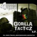 4corners Crew  - Gorilla Tacticz (feat Tribuman)