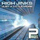 High Jinks - Just A Little More (Original Mix)