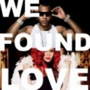 Rihanna & Flo Rida - We Found Love 2012 (A. On LiNe Mash-Up Edit)