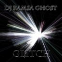 DJ Ramsa Ghost - Glitch (Original Mix)