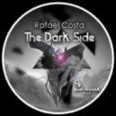 Rafael Costa - The Dark Side (Original Mix)