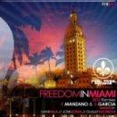 K. Manzano, A. Garcia -  Freedom In Miami (Jose Uceda Remix)