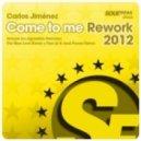 Carlos Jimenez - Come To Me (Rework 2012)