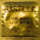 Bastille - One Night Love Affair