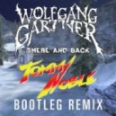 Wolfgang Gartner - There And Back (Tommy Noble\'s Full Power Bootleg Remix)
