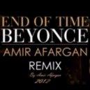 Beyonce   - End Of Time (Amir Afargan Remix)