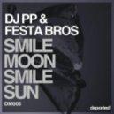 Festa Bros & DJ PP - Smile Moon (Original Mix)