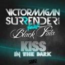 Victor Magan & Surrender DJs feat. Black Pata - Kiss in the Dark (Original Mix)