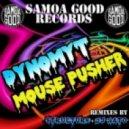 Dynomyt - Mouse Pusher Structure Remix