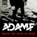 Adam F - When The Rain Is Gone (Adam F & Corey Enemy VIP DJ Mix)