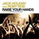 Jack Holiday & Roby Rob - Raise Your Hands (Johan K Arcade Bootleg)