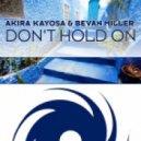 Akira Kayosa - Dont Hold On (Tucandeo Remix)