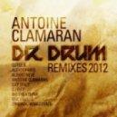 Antoine Clamaran - Dr Drum 2012 (Alexdoparis Remix)