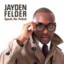 Jayden Felder - Speak No Polish  (Extended Version)