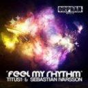 TITUS1 - Feel My Rhythm (Viro & Rob Analyze remix)