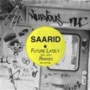 Saarid - Future Lately Feat Javi (Walker & Royce Remix)