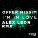 Offer Nissim - I'm In Love (Alex Leon Remix)
