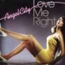 Angel City - Love Me Right (FEELDII Remix)