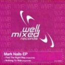 Mark Nails - Find The Right Way (Original Mix)