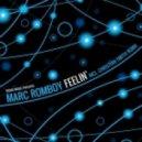 Marc Romboy - Feelin' (Original Mix)