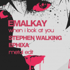 Emalkay - When I Look At You (METAL EDIT) (Stephen Walking & Ephixa)