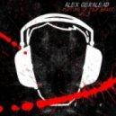 Dj Alex Geralead - Rupture of your brain