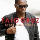 Taio Cruz - Break Your Heart (Johan K Bootleg Rework)