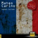 Mateo Carino - French Factory (Original Mix)