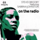 Steve Gregory feat. Sabrina Johnston - On The Radio (Steve Gregory Soul Mix)