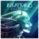 Axwell, Ivan Gough & Feenixpawl feat. Georgi Kay  -  In My Mind (Aylen & Xristo Remix)