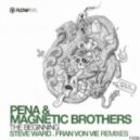 Pena, Magnetic Brothers - The Beginning (Steve Ward Remix)