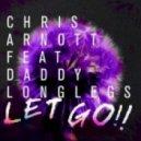 Chris Arnott feat. Daddy Longlegs -  Let Go (Bombs Away Remix)